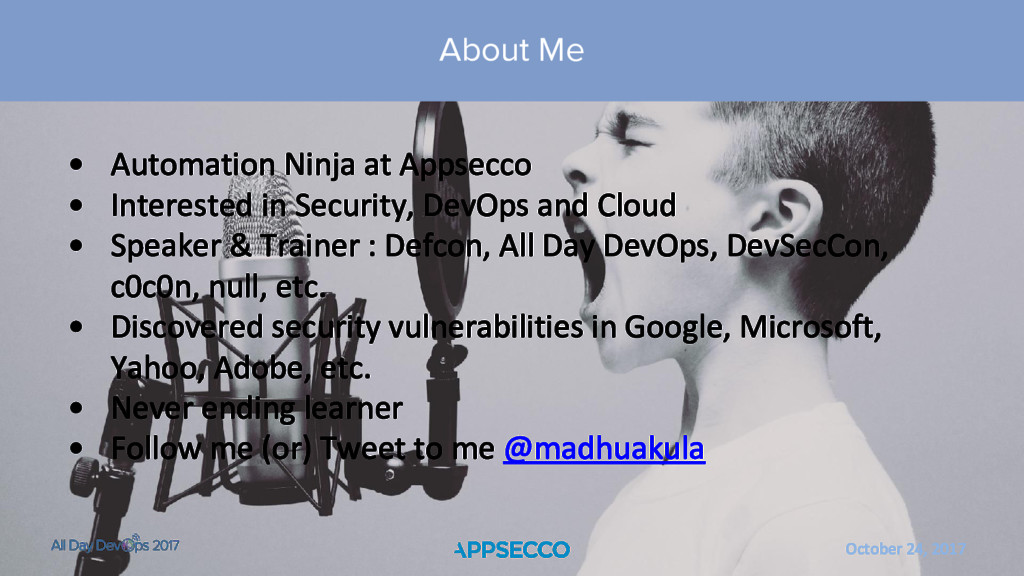 October 24, 2017 About Me • Automation Ninja at...