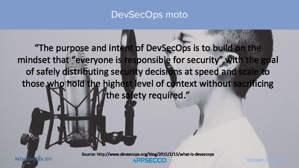 "October 24, 2017 DevSecOps moto ""The purpose an..."