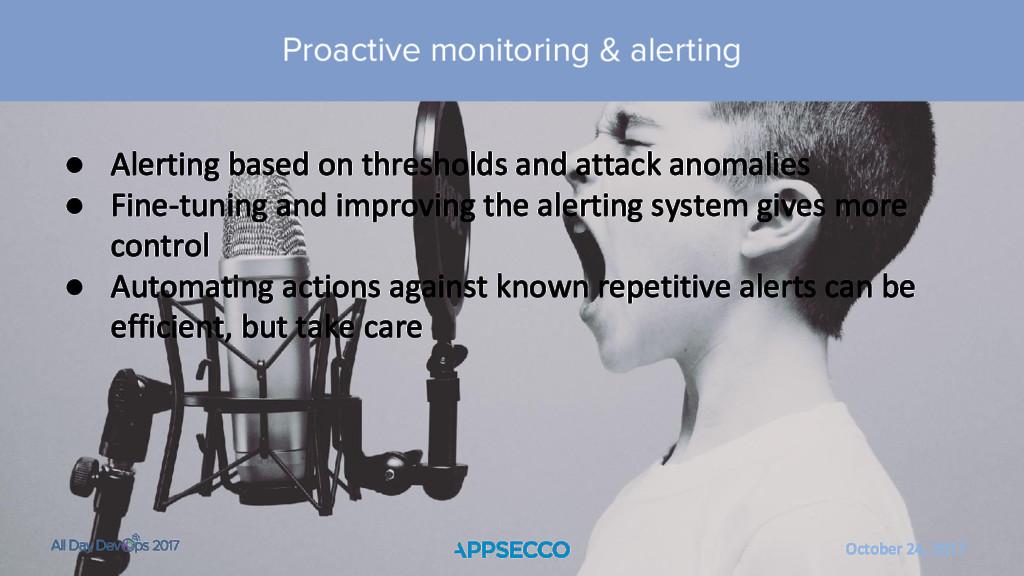 October 24, 2017 ● Alerting based on thresholds...