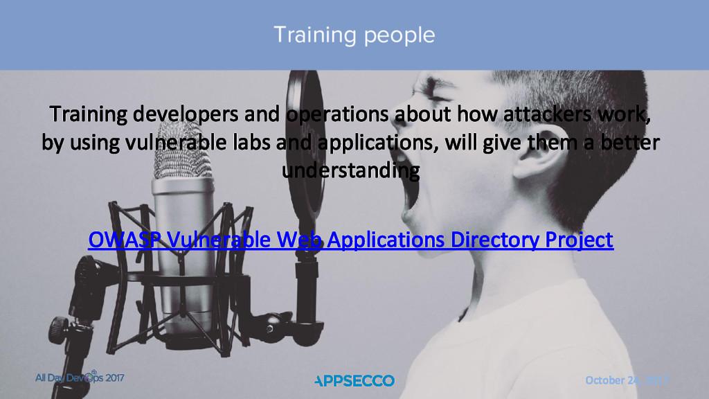 October 24, 2017 Training people Training devel...