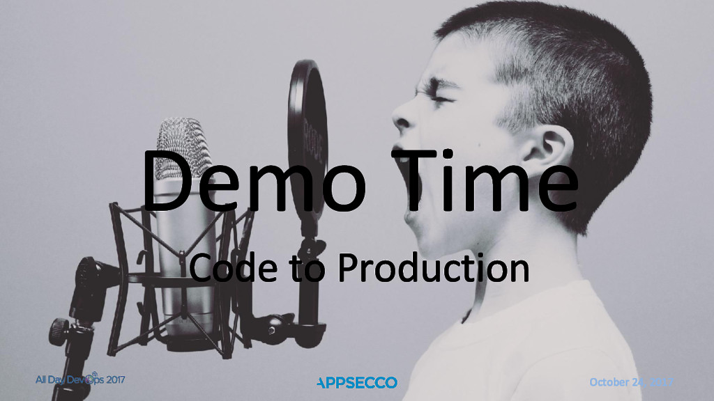 October 24, 2017 Demo Time Code to Production