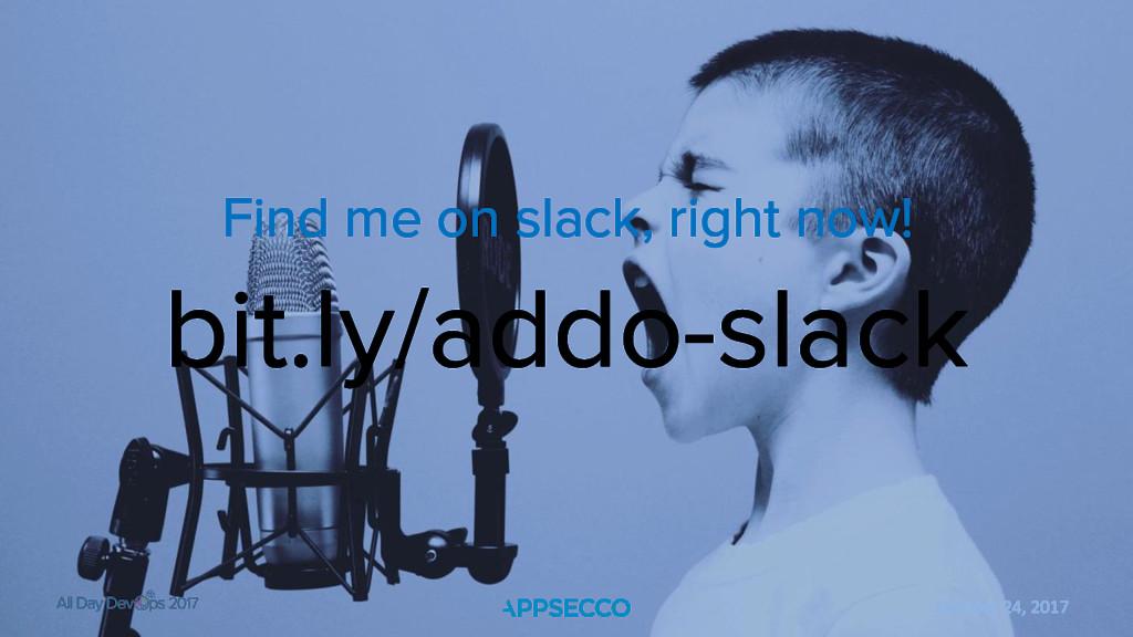 October 24, 2017 bit.ly/addo-slack Find me on s...