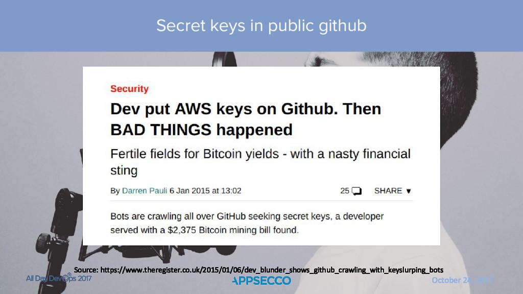 October 24, 2017 Secret keys in public github S...