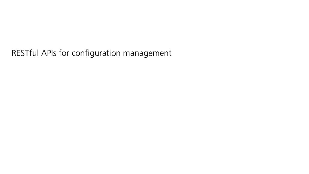 RESTful APIs for configuration management