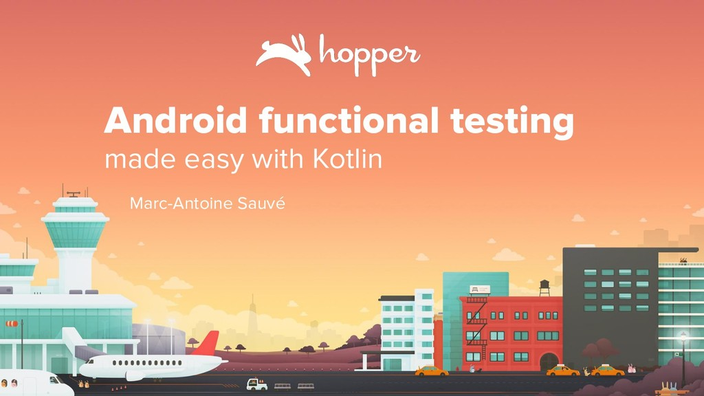 Android functional testing made easy with Kotli...