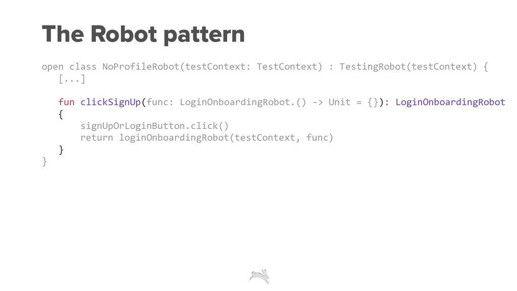 The Robot pattern open class NoProfileRobot(tes...