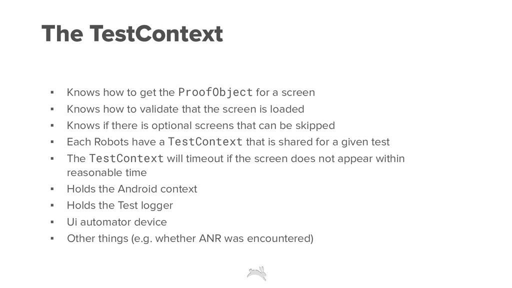 The TestContext ▪ Knows how to get the ProofObj...