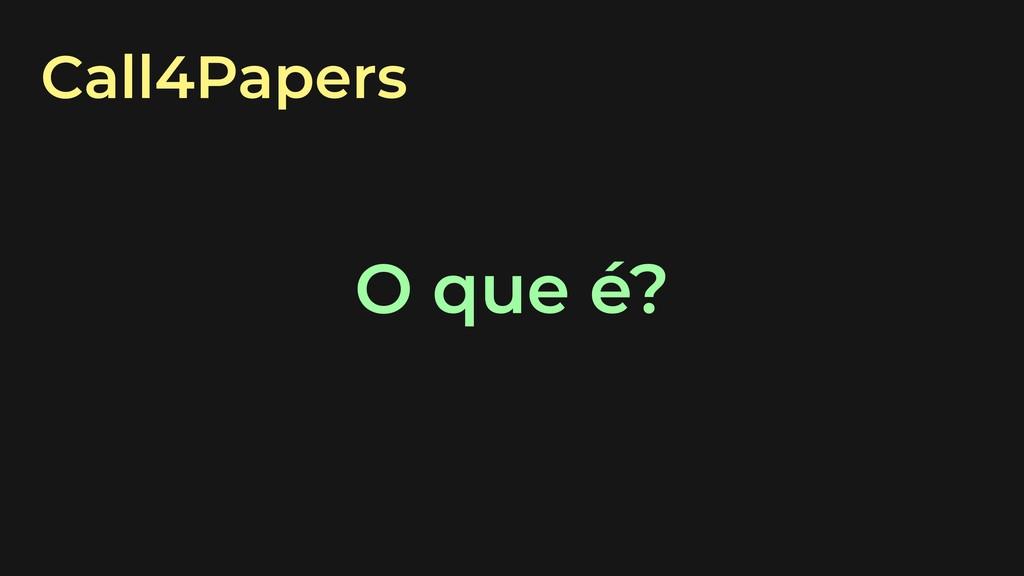 Call4Papers O que é?