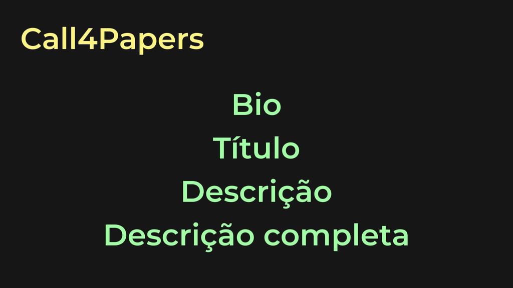 Call4Papers Bio Título Descrição Descrição comp...