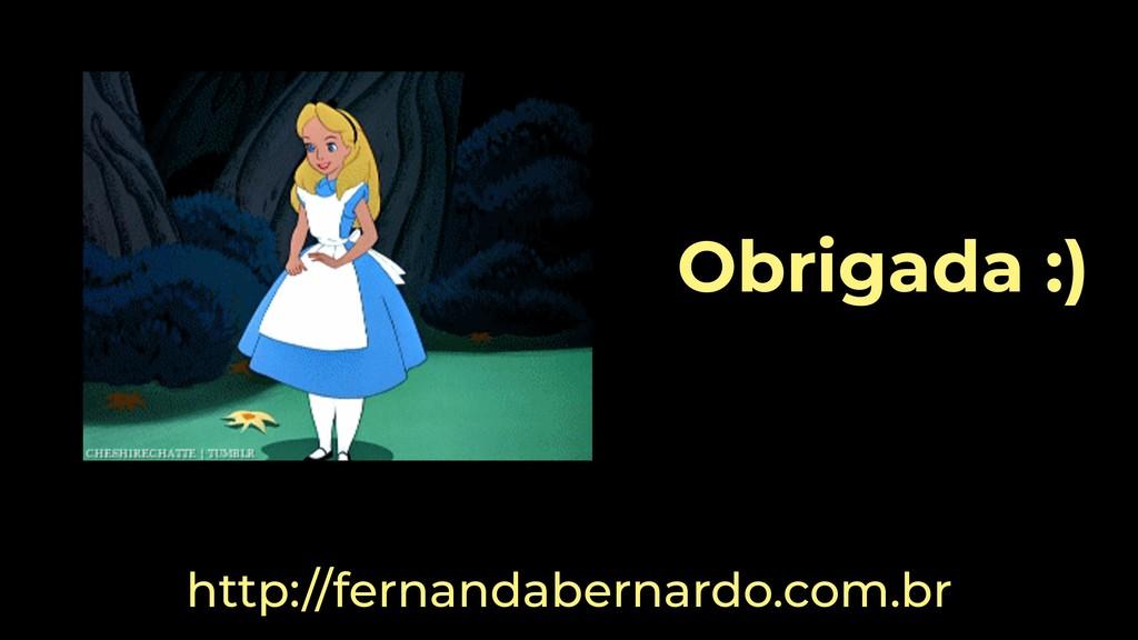 Obrigada :) http://fernandabernardo.com.br