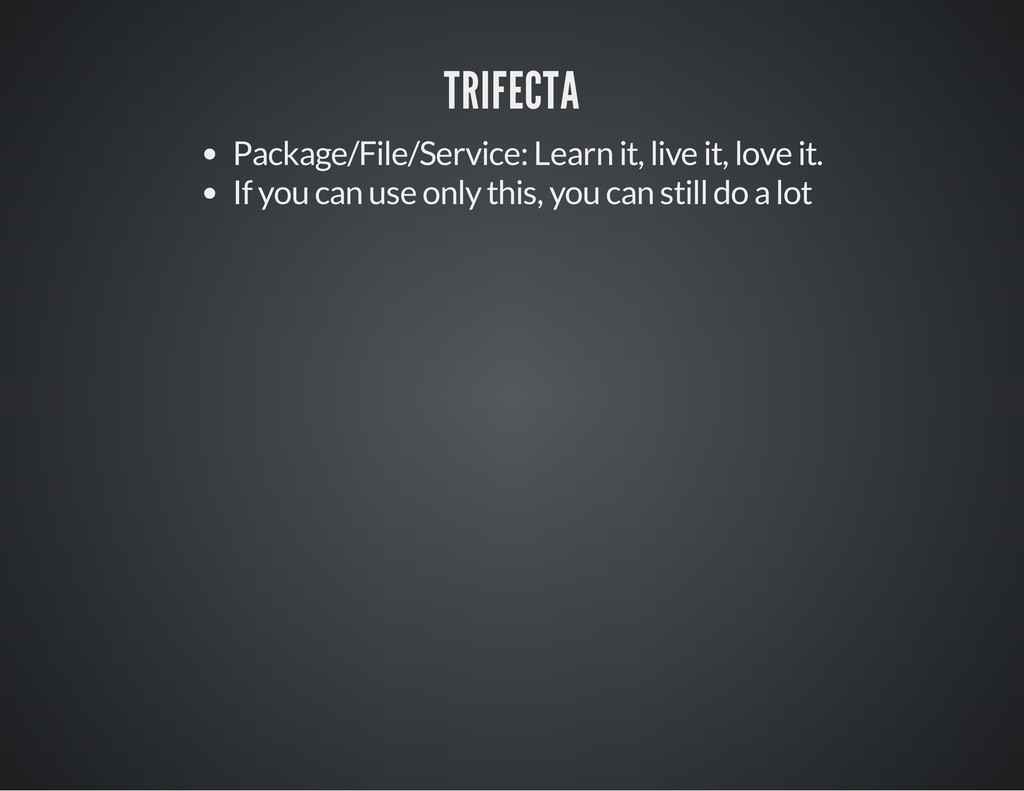TRIFECTA Package/File/Service: Learn it, live i...