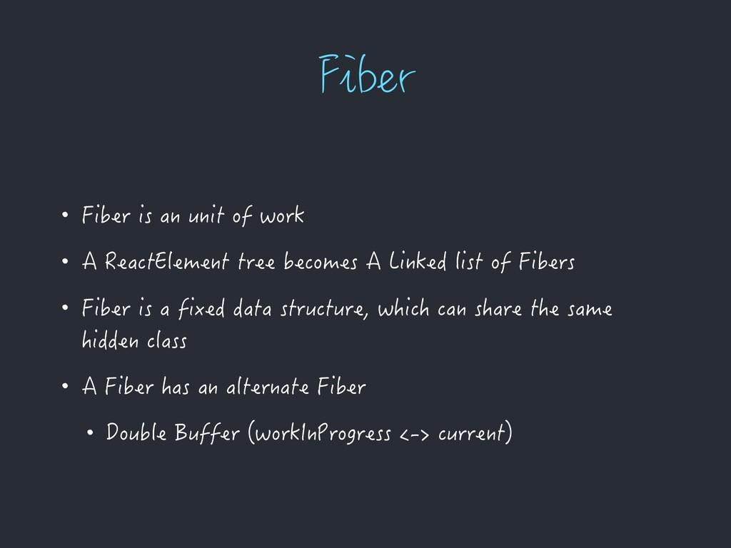 'JCFS • Fiber is an unit of work • A ReactEleme...