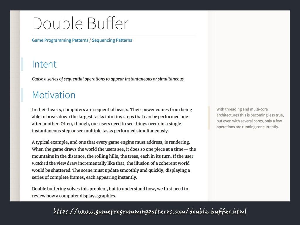 https://www.gameprogrammingpatterns.com/double-...