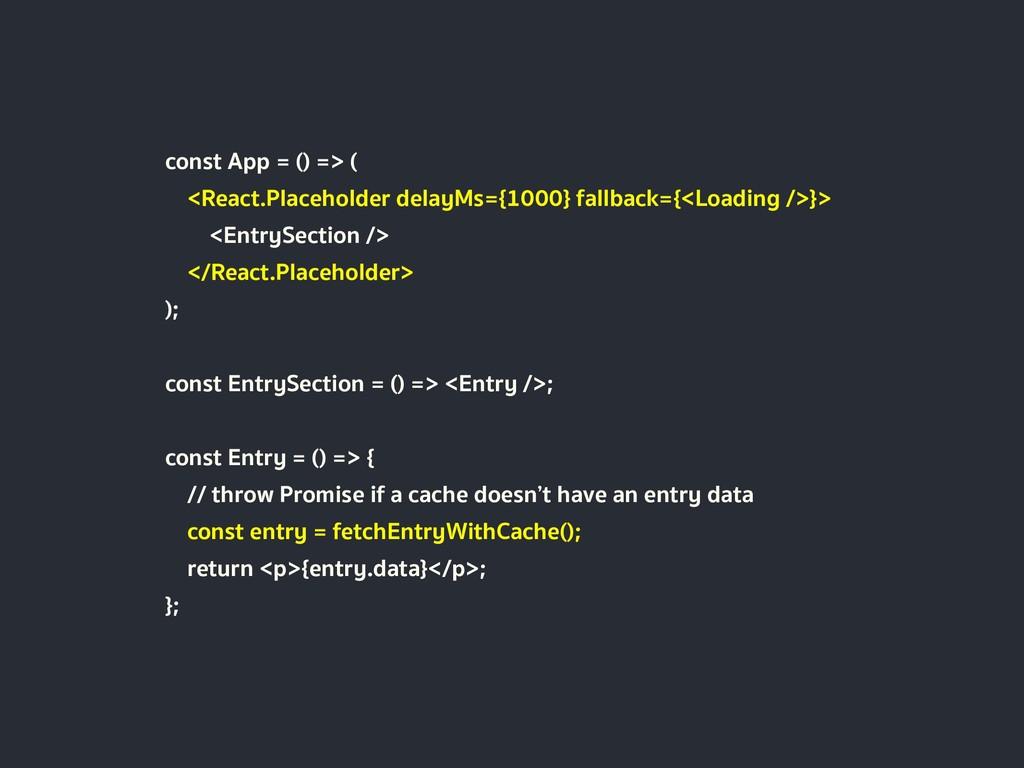const App = () => ( <React.Placeholder delayMs=...
