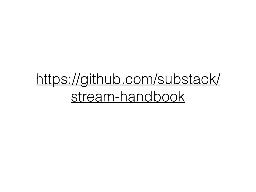 https://github.com/substack/ stream-handbook