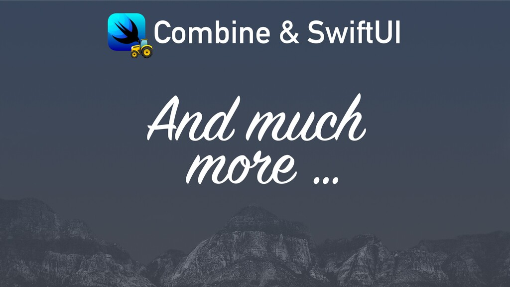 Combine & SwiftUI ! And much m e …
