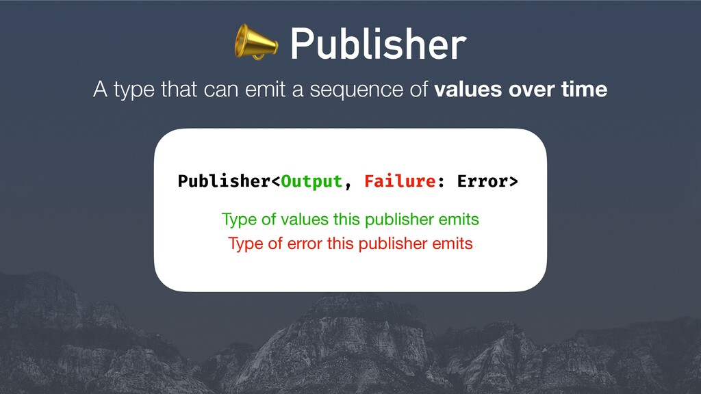 A type that can emit a sequence of values over ...