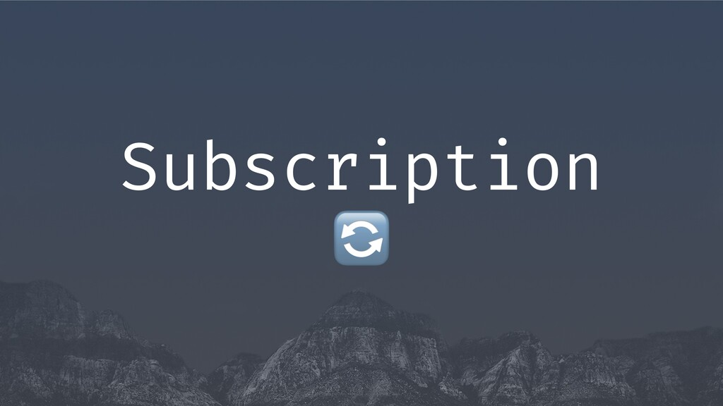 . Subscription