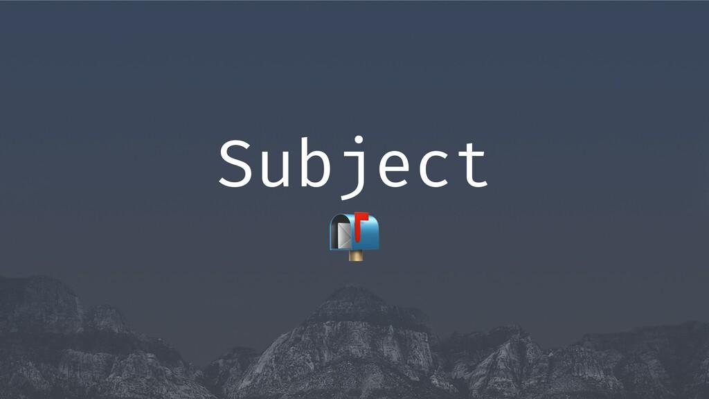 4 Subject