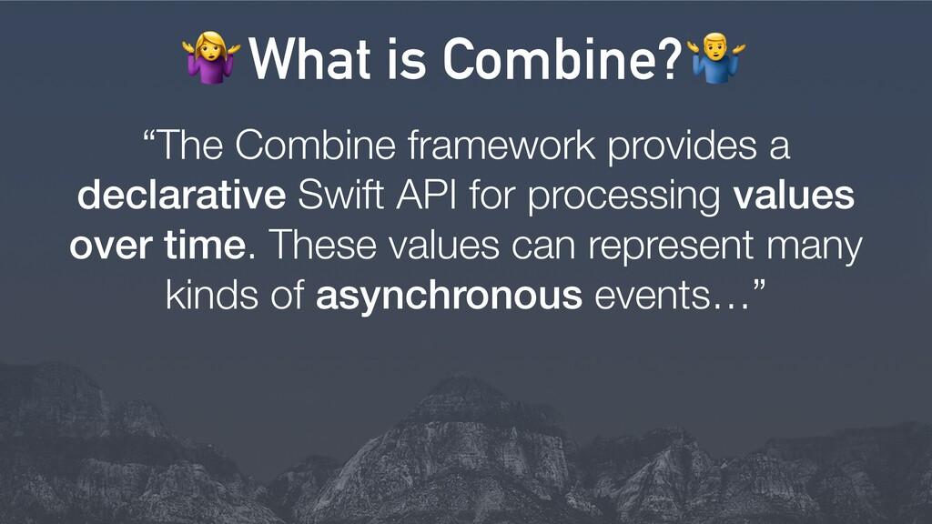 """The Combine framework provides a declarative S..."