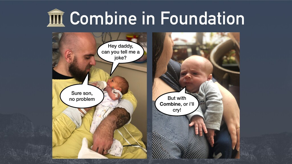 9 Combine in Foundation Hey daddy, can you tell...