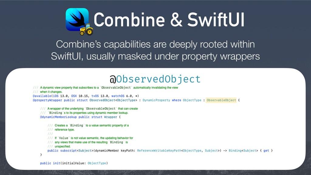 Combine & SwiftUI Combine's capabilities are de...