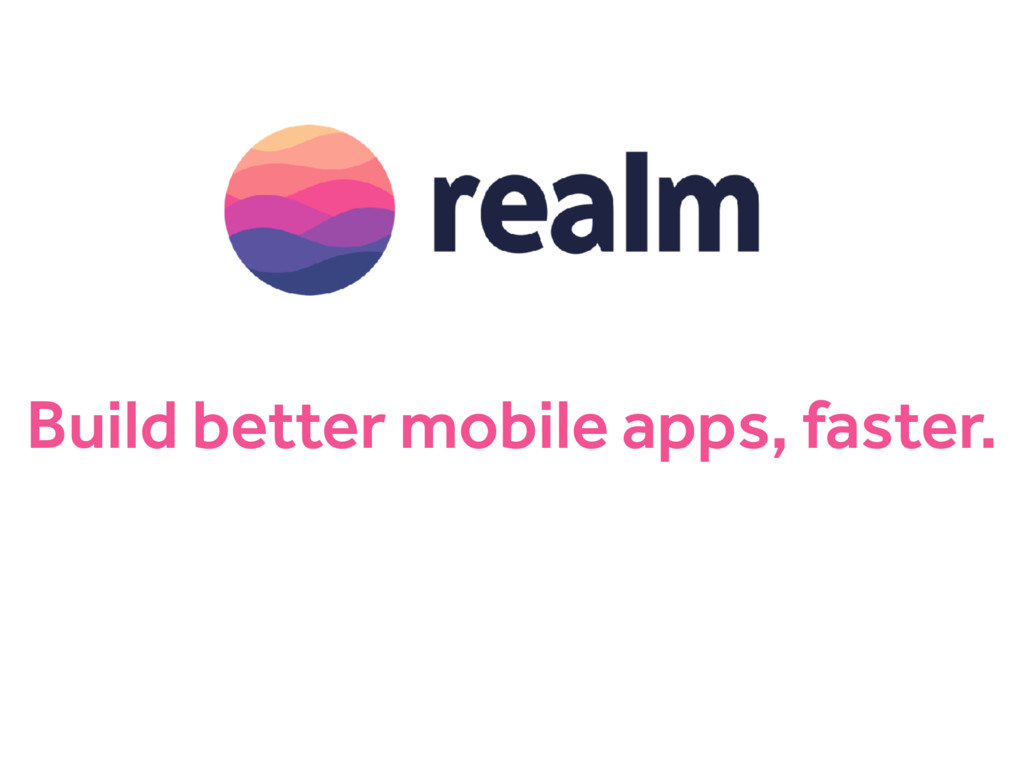 Build better mobile apps, faster.