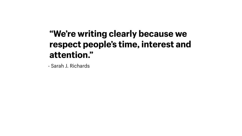 "- Sarah J. Richards ""We're writing clearly beca..."