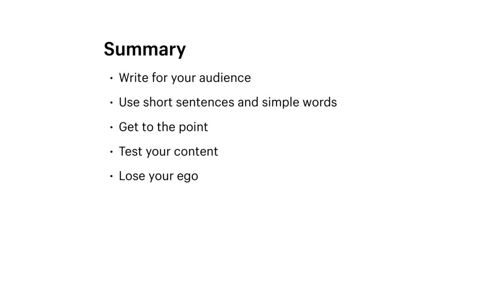 • Write for your audience • Use short sentences...