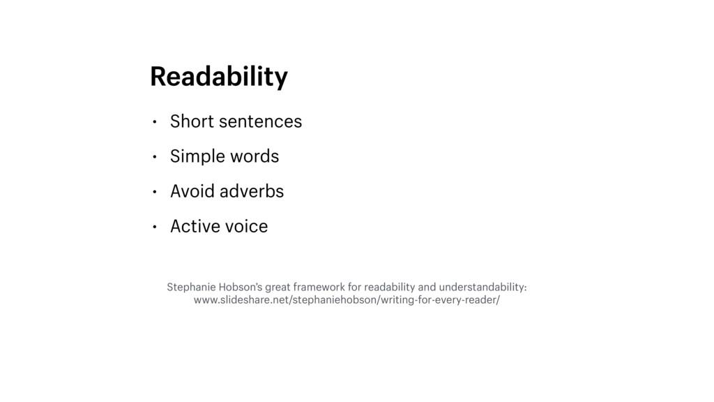 • Short sentences • Simple words • Avoid adverb...