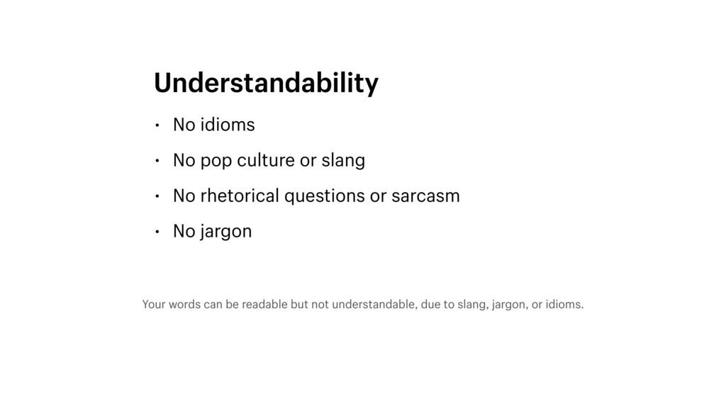 • No idioms • No pop culture or slang • No rhet...
