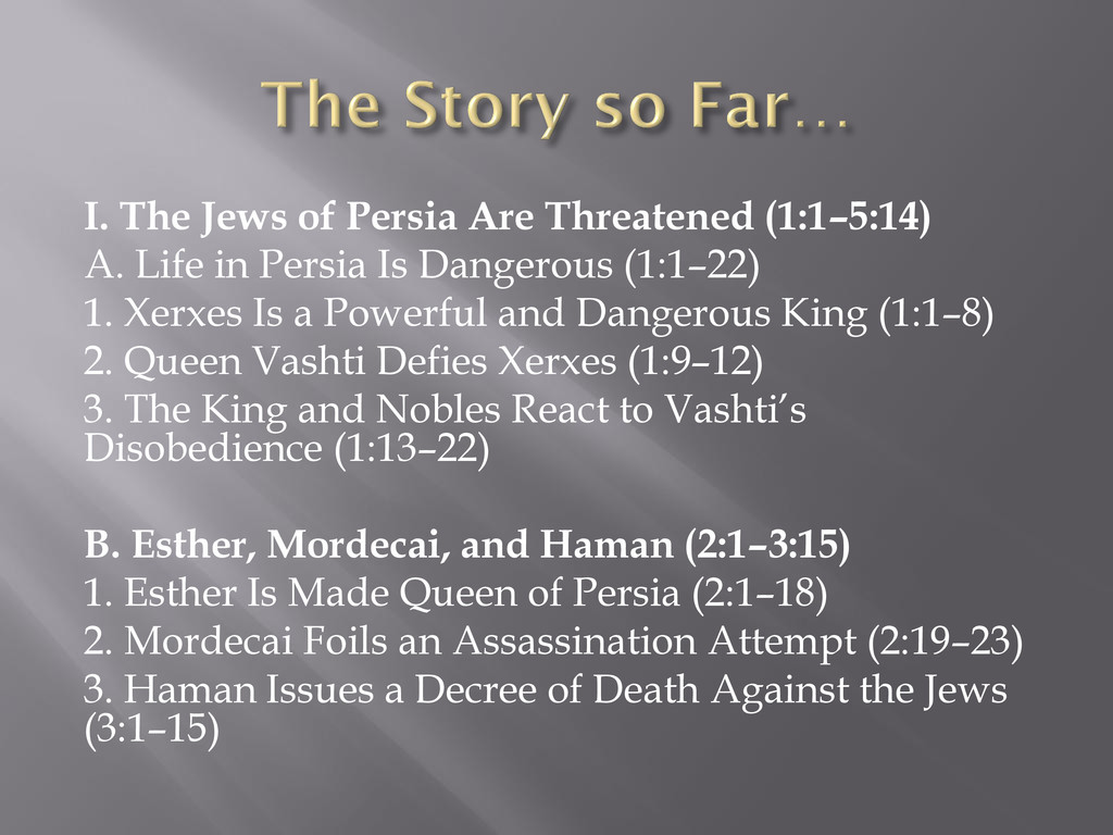I. The Jews of Persia Are Threatened (1:1–5:14)...