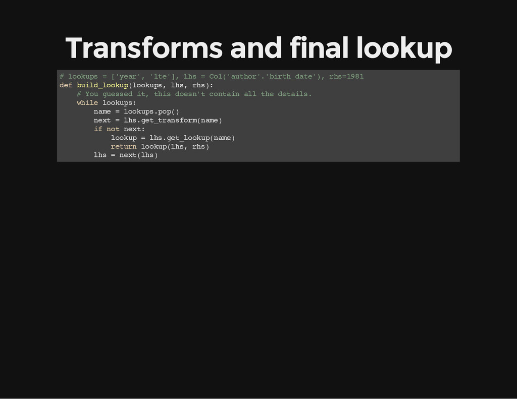 Transforms and final lookup # l o o k u p s = [...