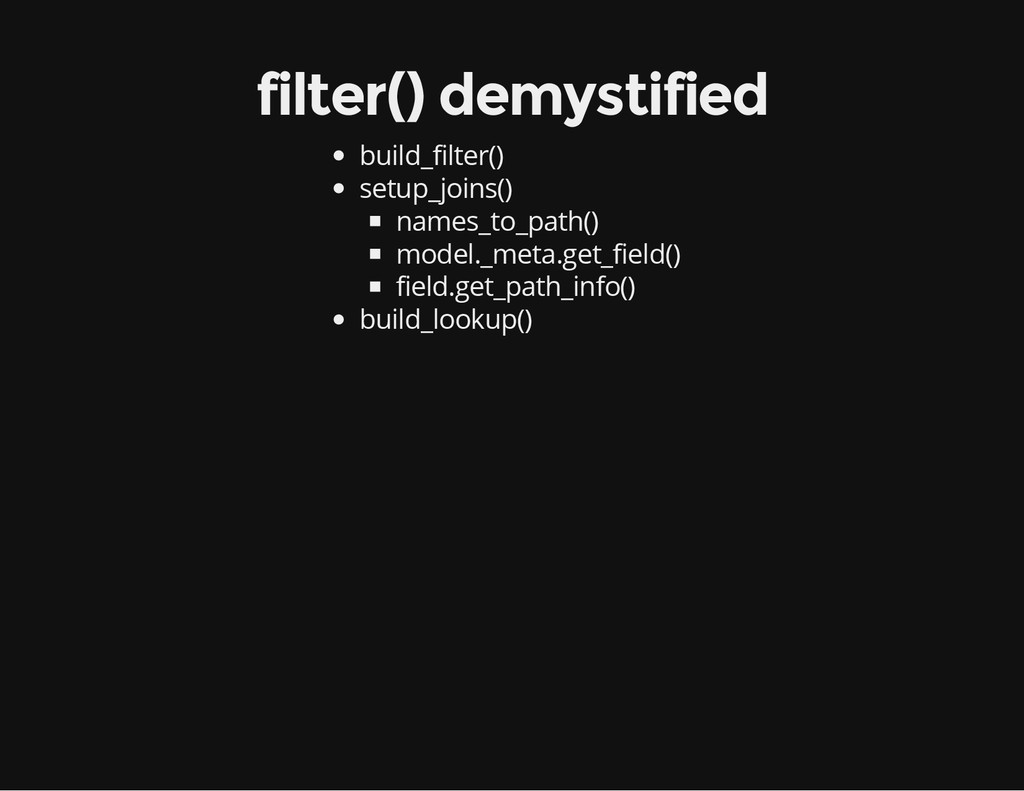 filter() demystified build_filter() setup_joins...