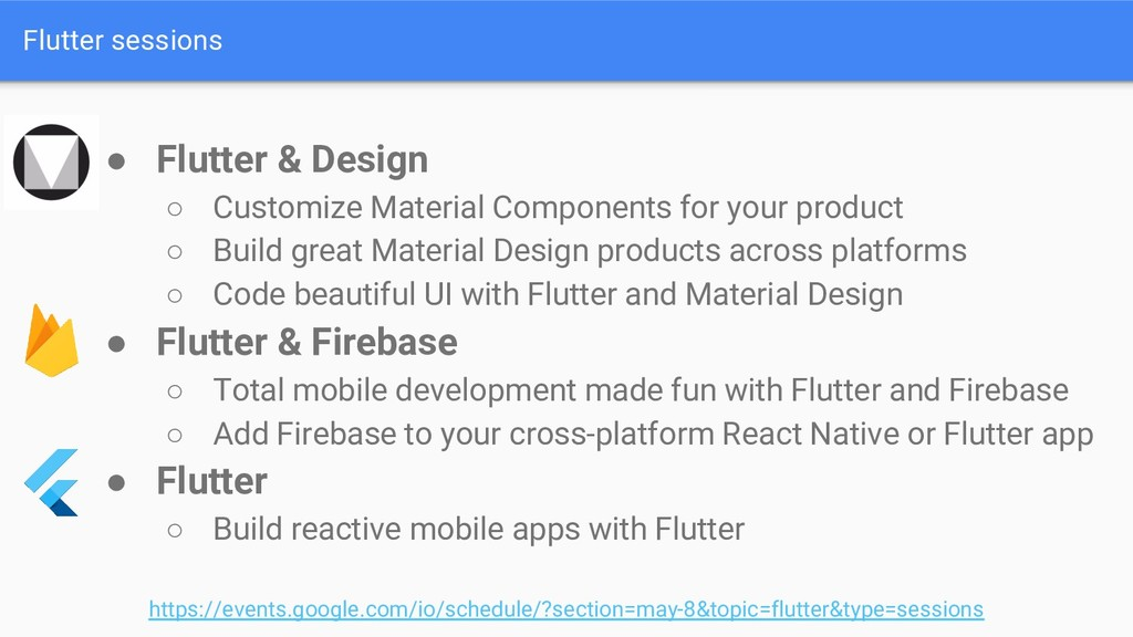 Flutter sessions ● Flutter & Design ○ Customize...