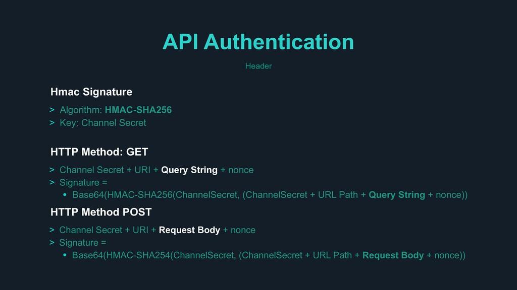 API Authentication Header > Channel Secret + UR...
