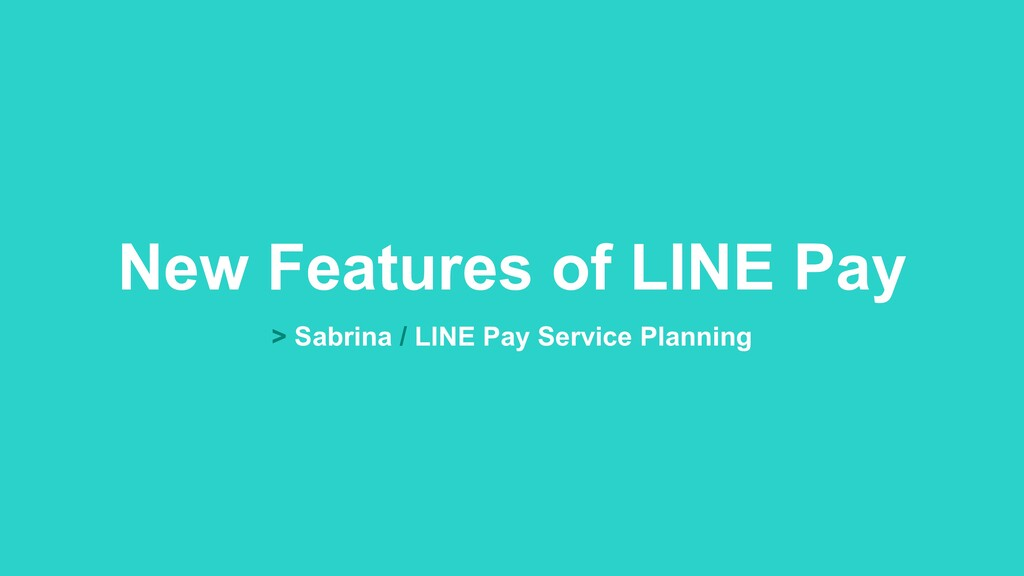 New Features of LINE Pay > Sabrina / LINE Pay S...