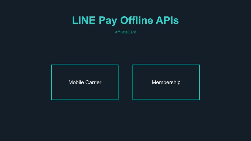 LINE Pay Offline APIs Membership Mobile Carrier...