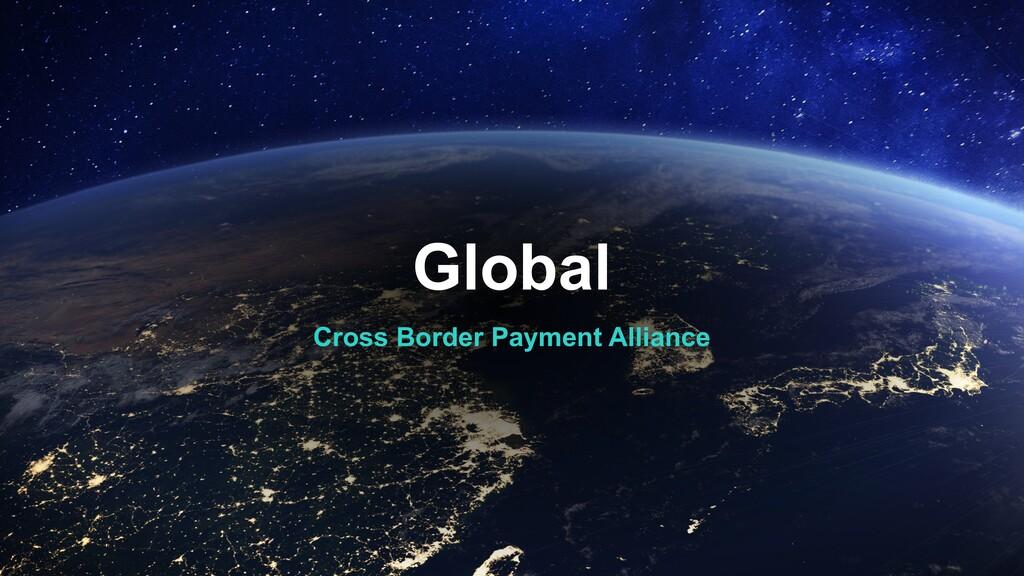 Global Cross Border Payment Alliance