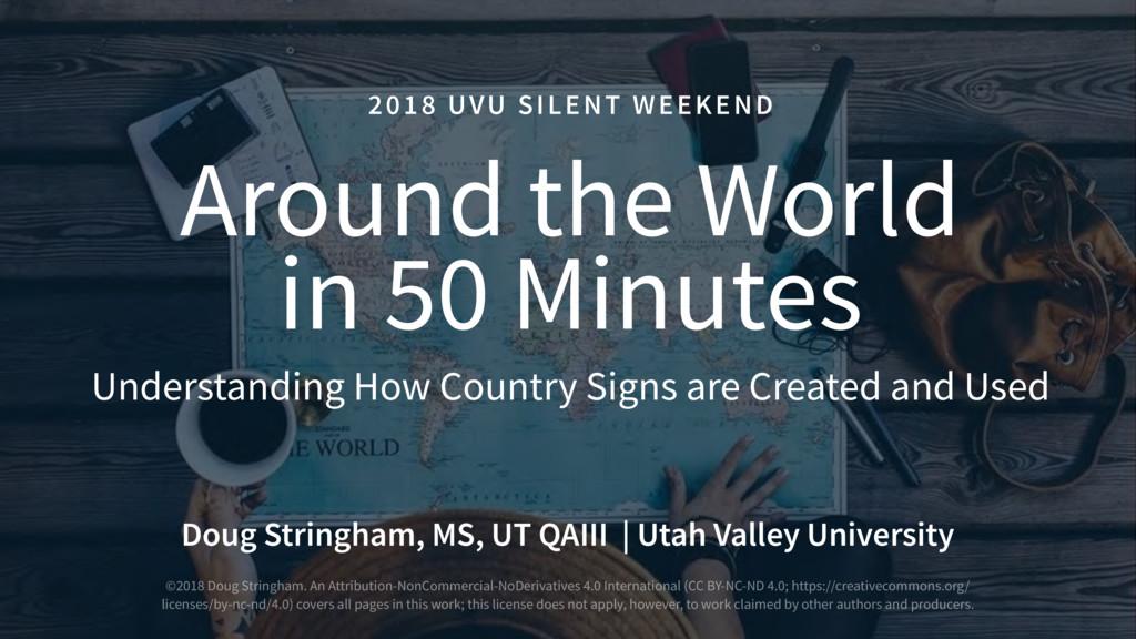 2018 UVU SILENT WEEKEND Around the World in 50...