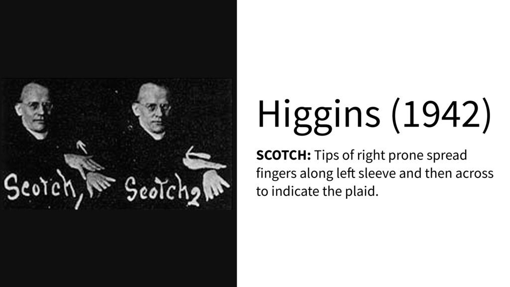 Higgins (1942) SCOTCH: Tips of right prone spre...