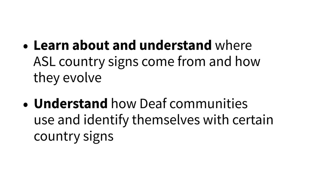 • Learn about and understand where ASL country ...