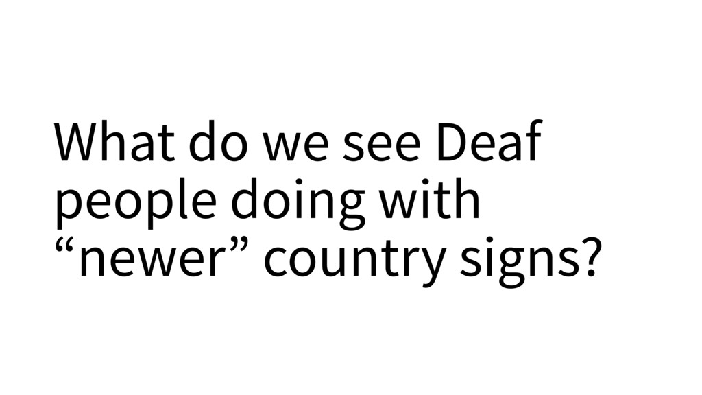 """What do we see Deaf people doing with """"newer"""" c..."""