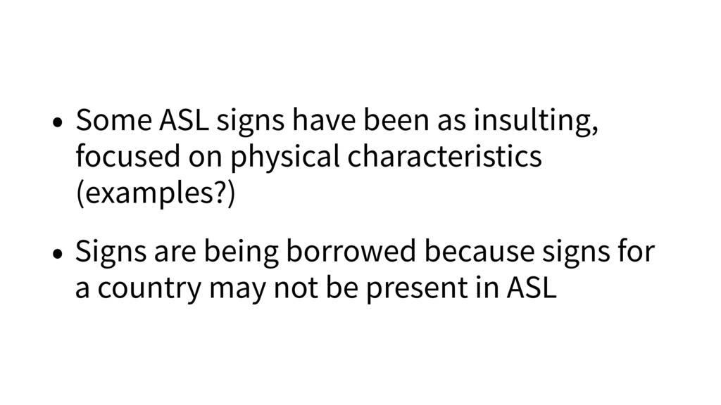 • Some ASL signs have been as insulting, focuse...