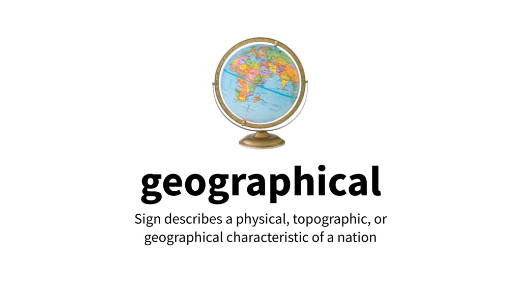 geographical Sign describes a physical, topogra...