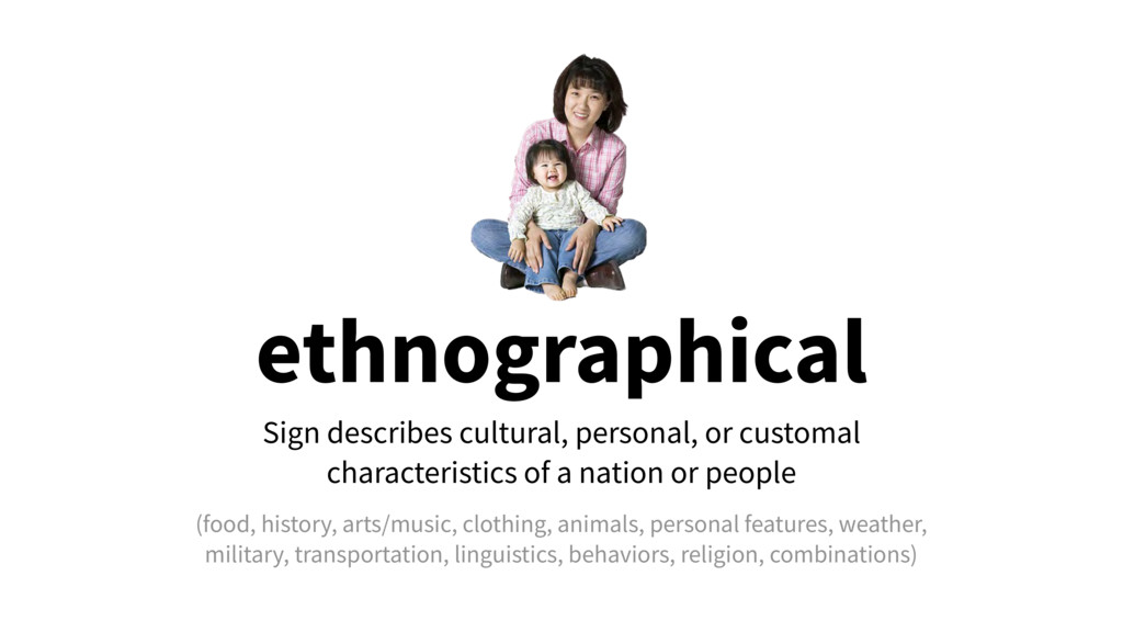 ethnographical Sign describes cultural, persona...