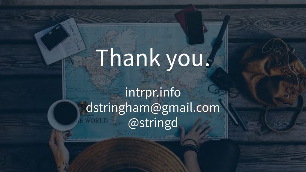 Thank you. intrpr.info dstringham@gmail.com @st...