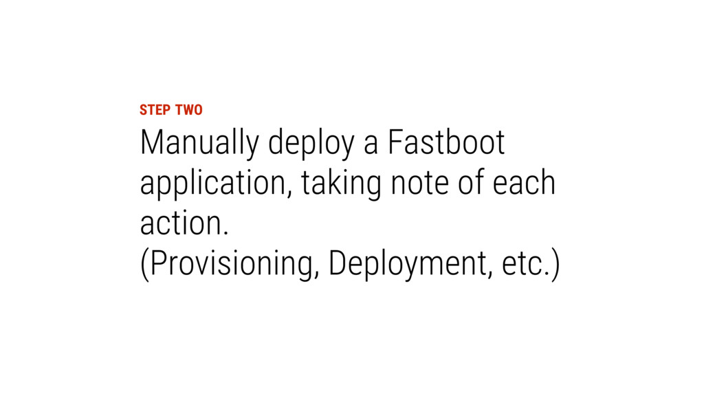 STEP TWO Manually deploy a Fastboot application...