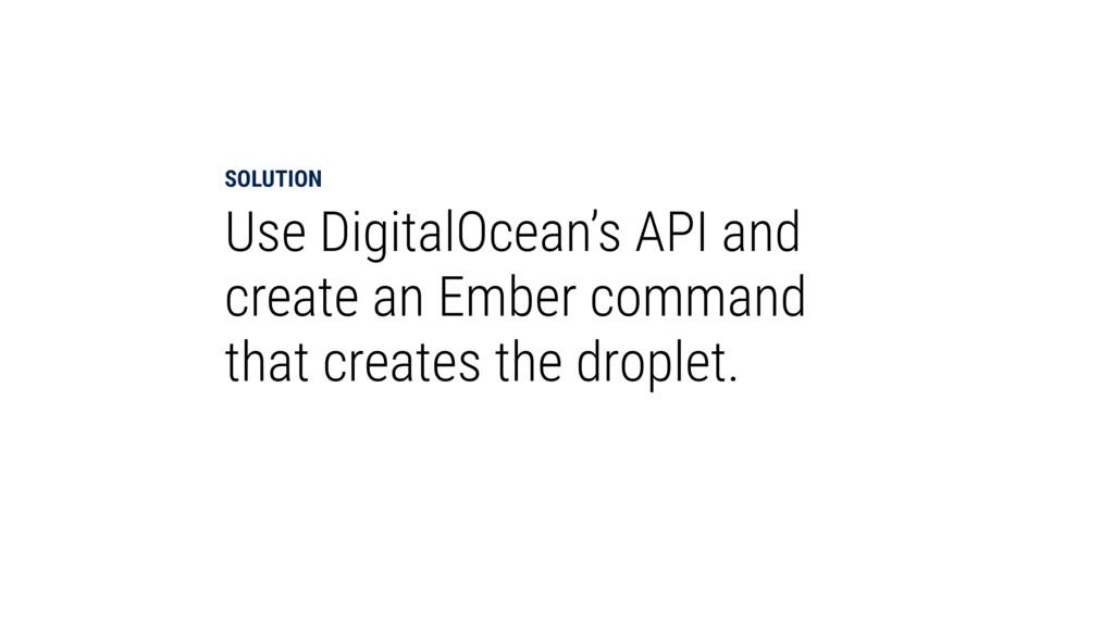 SOLUTION Use DigitalOcean's API and create an E...