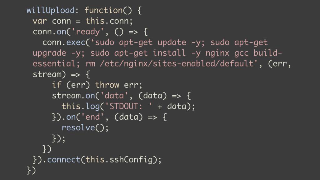 willUpload: function() { var conn = this.conn; ...